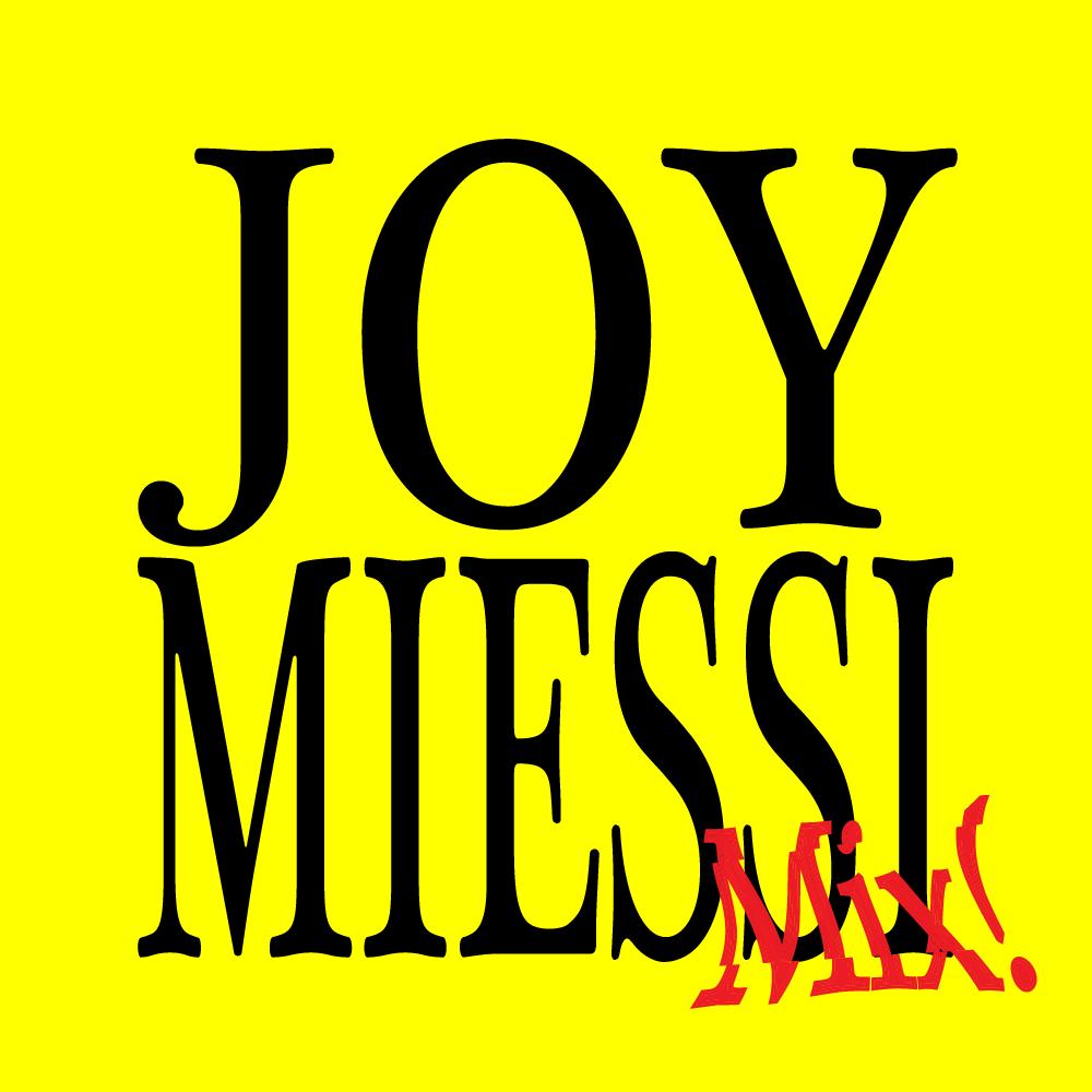 Joy Miessi Mix! dateagleart