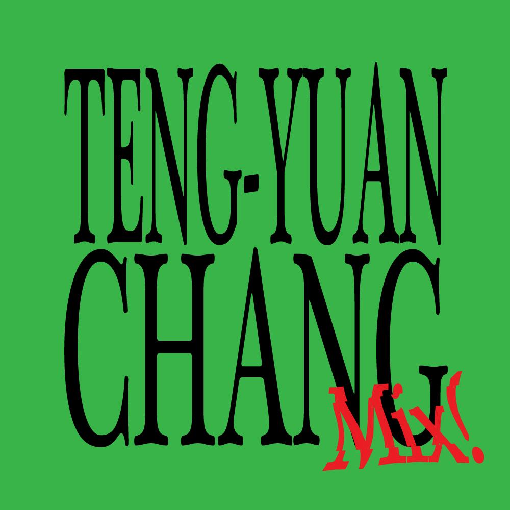 Teng-Yuan Chang Mix! dateagleart