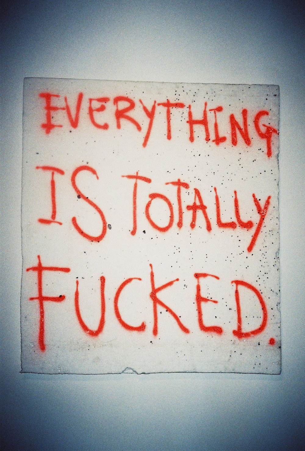 Thomas Langley, Everything is Totally Fucked, 2017, spray paint on polystyrene | Photography by Delilah Olson -