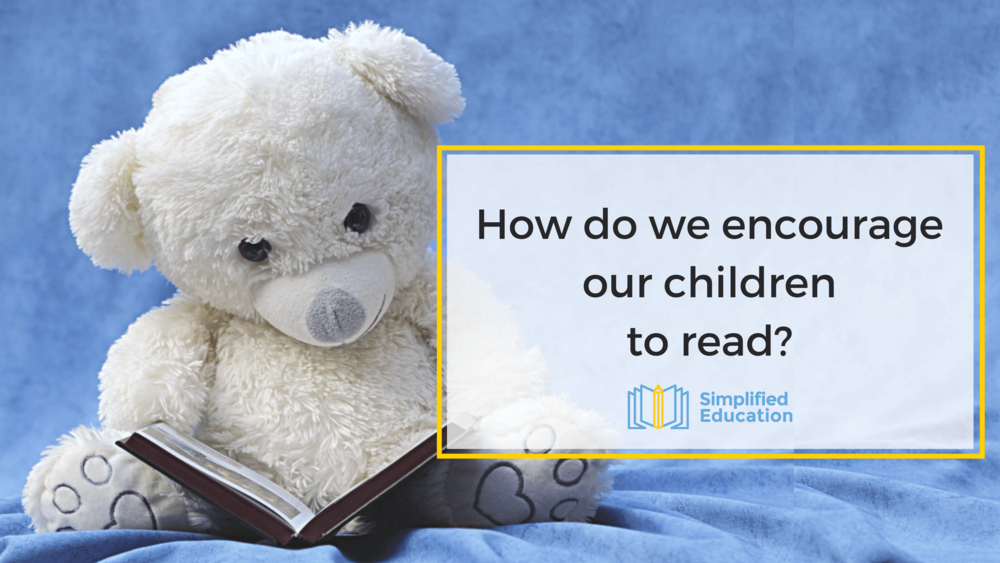 Encourage Your Children To Read >> How Do We Encourage Our Children To Read Simplified Education