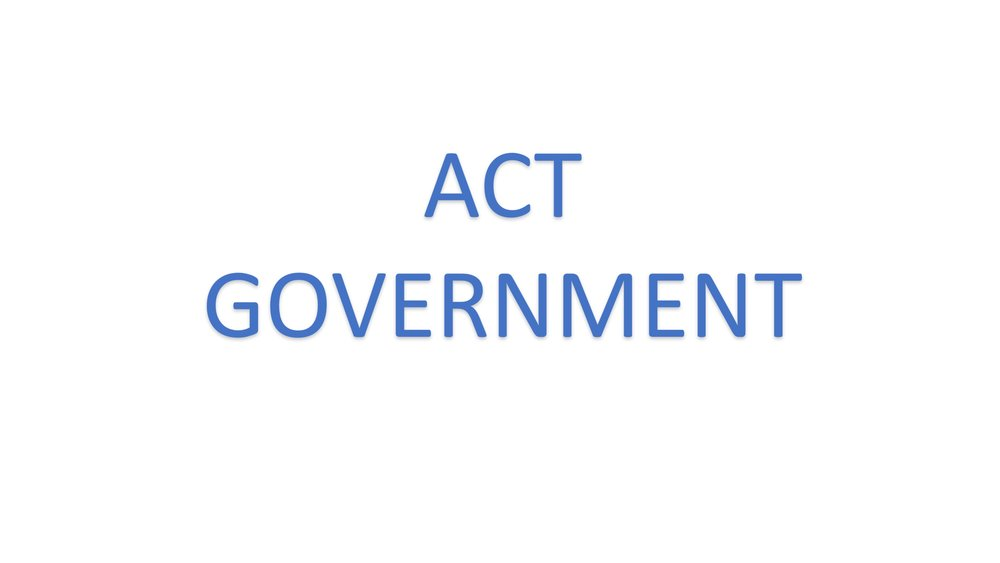 ACT Government The ACT Government has worked with us to support and enable our unique business.