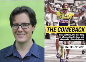 The Comeback: Greg LeMond, the True King of American Cycling, and a Legendary Tour de France -