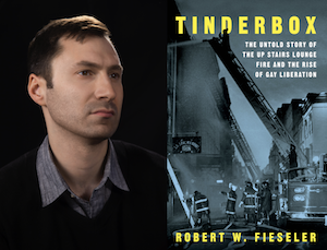 Tinderbox: The Untold Story of the Up Stairs Lounge Fire and the Rise of Gay Liberation -