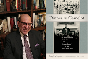 Dinner in Camelot: The Night America's Greatest Scientists, Writers, and Scholars Partied at the Kennedy White House -