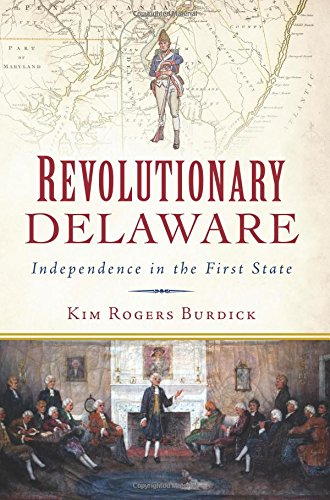 Copy of Revolutionary Delaware: Independence in the First State