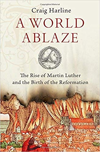 Copy of A World Ablaze: The Rise of Martin Luther and the Birth of the Reformation