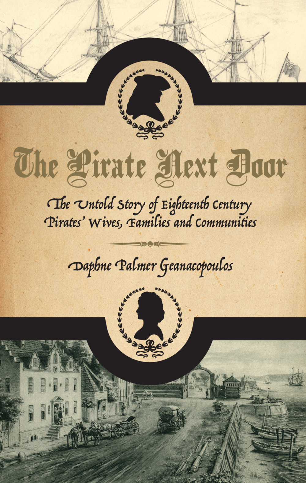 Copy of  The Pirate Next Door: The Untold Story of Eighteenth Century Pirates' Wives, Families and Communities