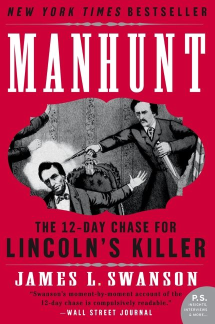 Manhunt: The 12-Day Chase for Lincoln's Killer -