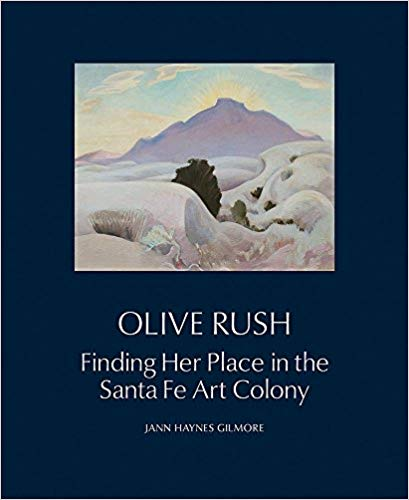 Olive Rush: Finding Her Place in the Santa Fe Art Colony -