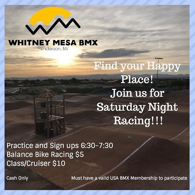 Whitney Mesa BMX Weekly schedule:  23SEP17 Racing: sign ups *** 6:30-7:30*** racing ASAP $10  24SEP17 Practice! 6:00-8:00pm $5  Visit our website: www.whitneymesabmx.com  Visit our Facebook: @whitneymesabmxhenderson  Visit our Instagram: @whitneymesabmx ***Must have a valid USABMX membership to participate in these sanctioned events*** Text whitneymesabmx to 84483 for text message updates.