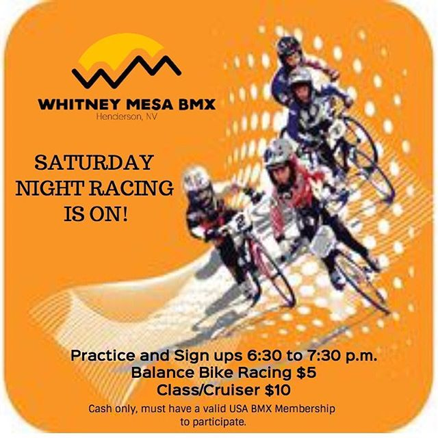Whitney Mesa BMX Weekly schedule:  30SEP17 Racing: sign ups *** 6:30-7:30*** racing ASAP $10  01OCT17 Practice! 6:00-8:00pm $5  Visit our website: www.whitneymesabmx.com  Visit our Facebook: @whitneymesabmxhenderson  Visit our Instagram: @whitneymesabmx ***Must have a valid USABMX membership to participate in these sanctioned events*** Text whitneymesabmx to 84483 for text message updates.