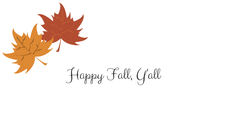 Happy Fall, Y'all.png