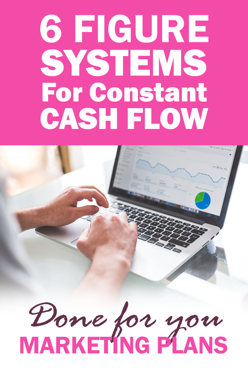 6-Figure Systems Done-For-You Marketing Plans For Constant Cash Flow.jpg