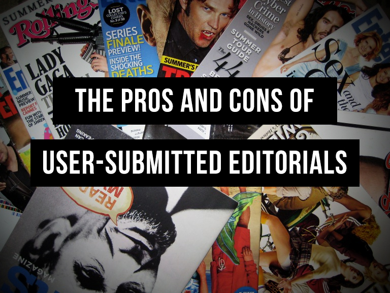 the pros and cons of user submitted editorials david justice
