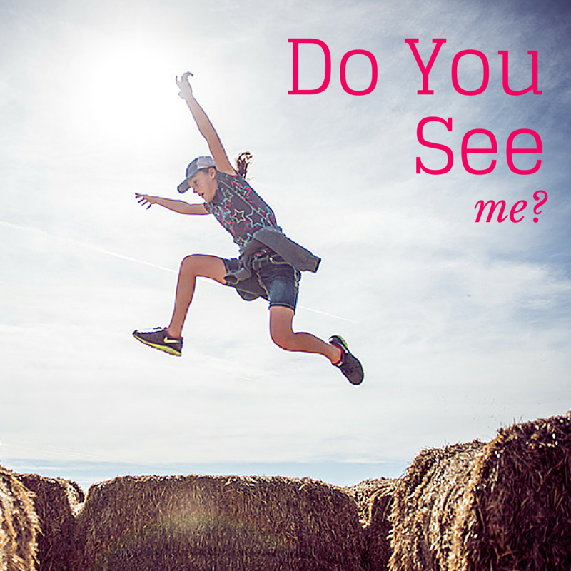do you see me-