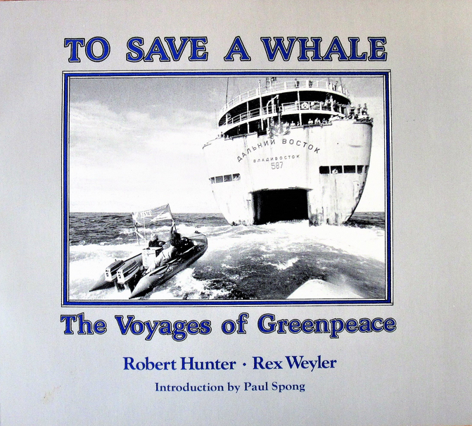To Save A Whale - Rex Weyler's photographs of the early Greenpeace whale voyages, 1975-77, with text by Robert Hunter. The photographs show the ships, crew, and confrontations with Russian whaling fleets on the high seas.