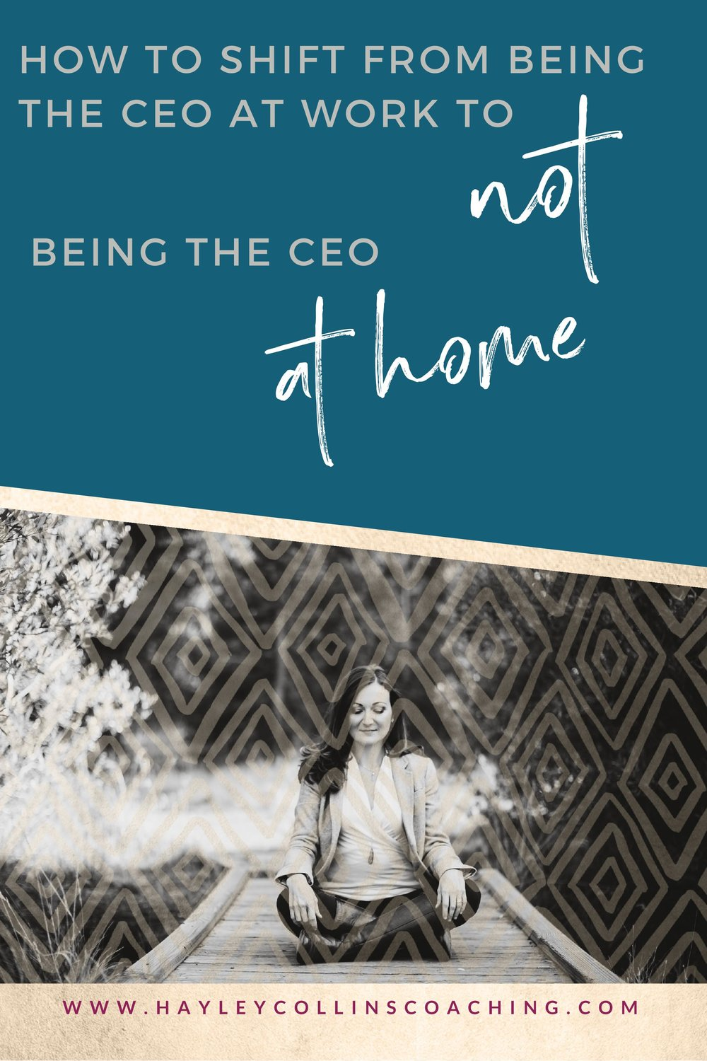 How to Shift From Being the CEO at Work to NOT Being the CEO at Home | Hayley Collins Coaching
