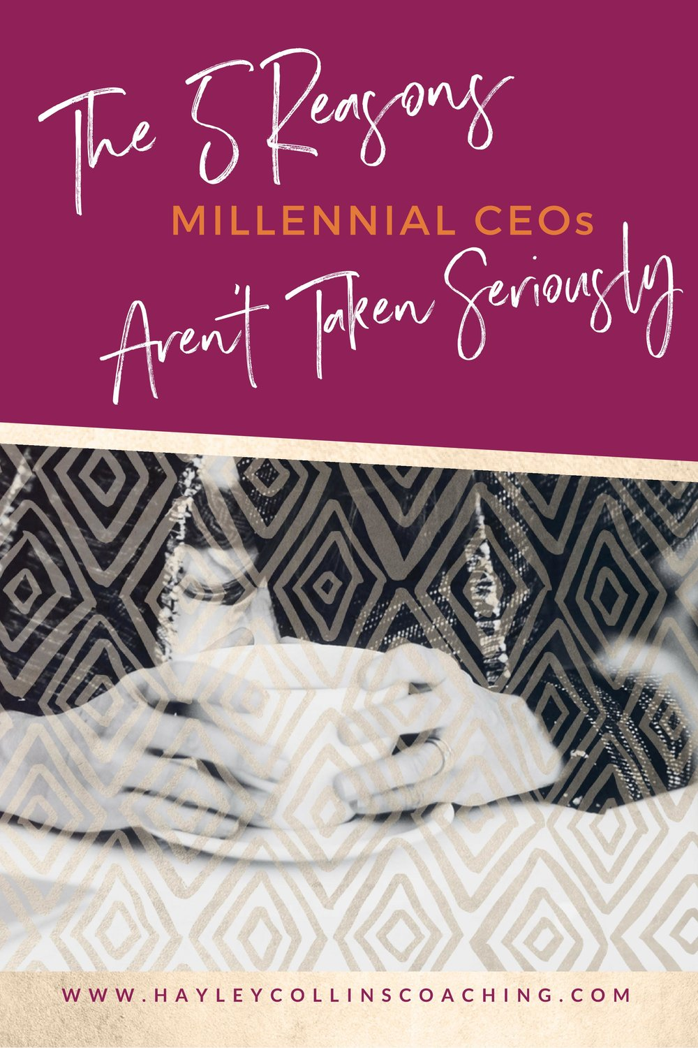 5 reasons millennial ceos aren't taken seriously and what to do about it. Hayley Collins Coaching.