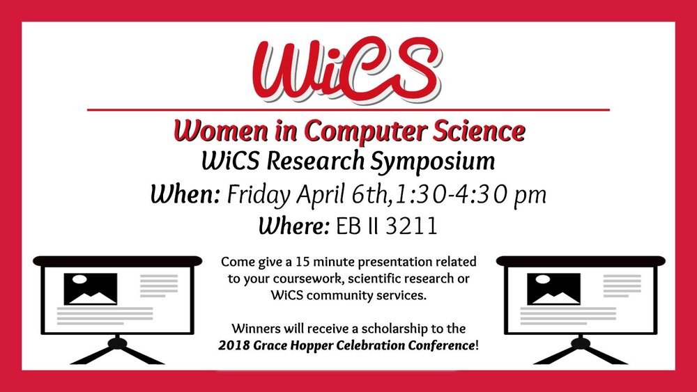 Come give a 15 minute presentation related to your coursework, scientific research, or WiCS Community services. Winners will receive  a scholarship to the 2018 Grace Hopper Celebration Conference!  We will pick 3 graduate students and 3 undergraduate students.  For more information email us at  wics.ncsu@gmail.com . This page will be updated with any further announcements.  Sign Up Below: