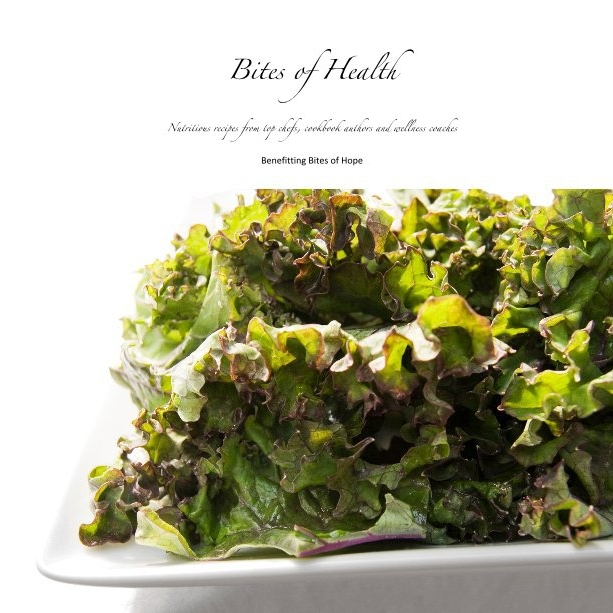 Bites of Health: Nutritious Recipes from Top Chefs, Cookbook Authors & Wellness Coaches