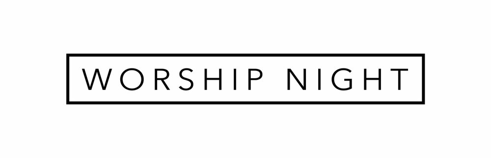 NEXT WORSHIP NIGHT IS SATURDAY MARCH 16TH @ 6:30-9PM  .  Worship Nights take place quarterly.
