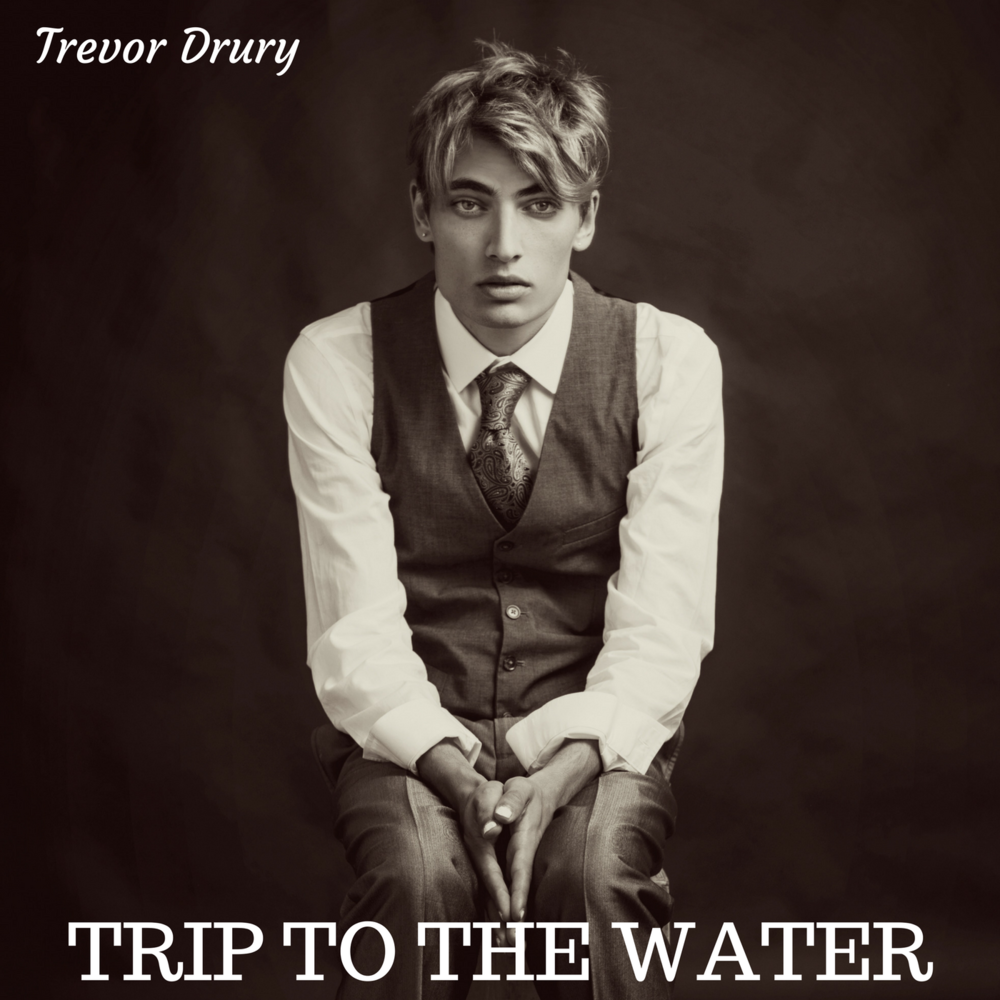 Trevor Drury, Trip to the Water