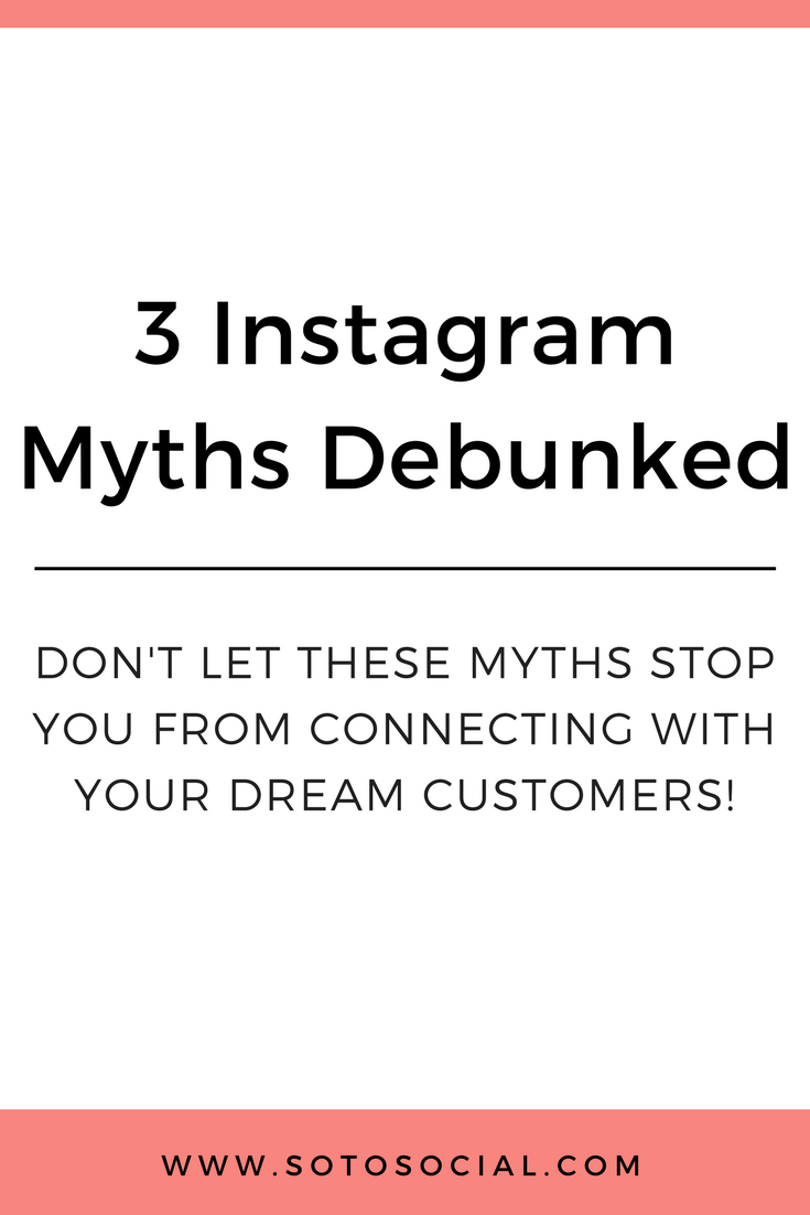 Are these 3 myths holding you back from connecting with your dream customers on Instagram? Not anymore. Learn how you can overcome these roadblocks today! | SotoSocial.com