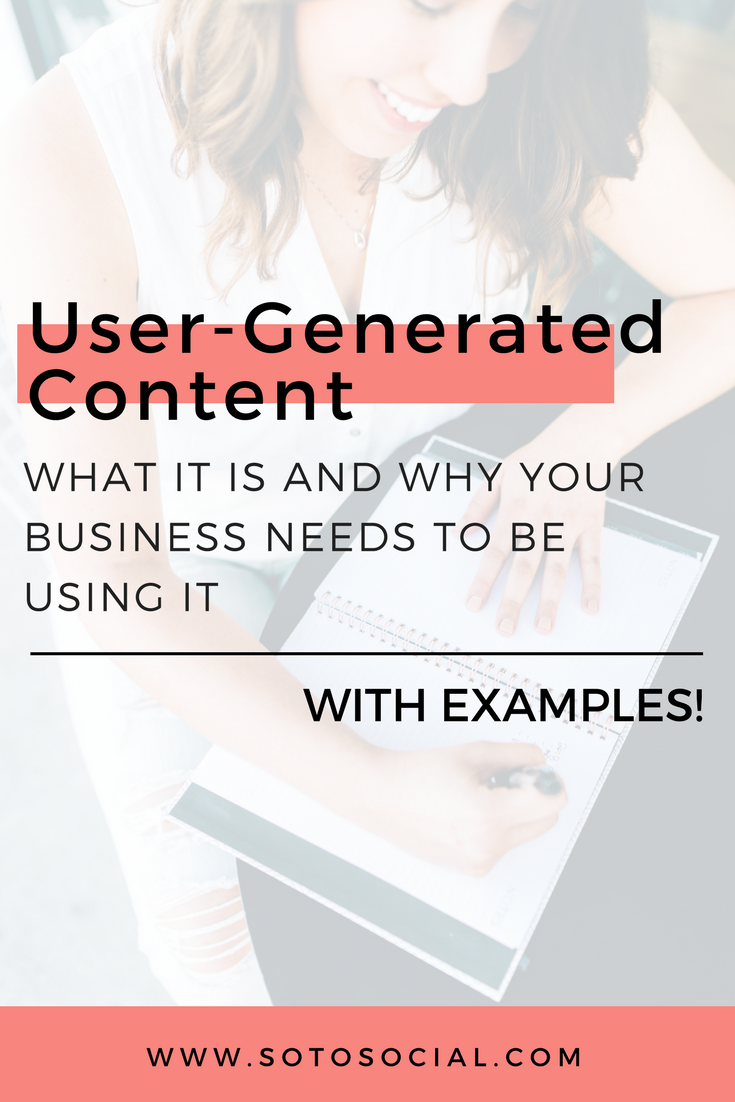User-generated content: what it is and why your businesses needs to start using it today. Includes examples! | SotoSocial.com