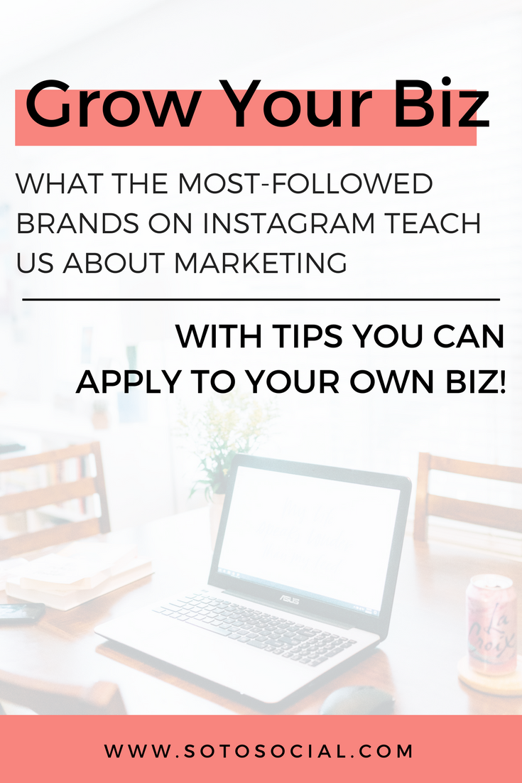 We can learn so much from the most followed brands on Instagram. I'm sharing 3 actionable tips straight from the top brands for you to incorporate into your Instagram strategy today! | SotoSocial.com