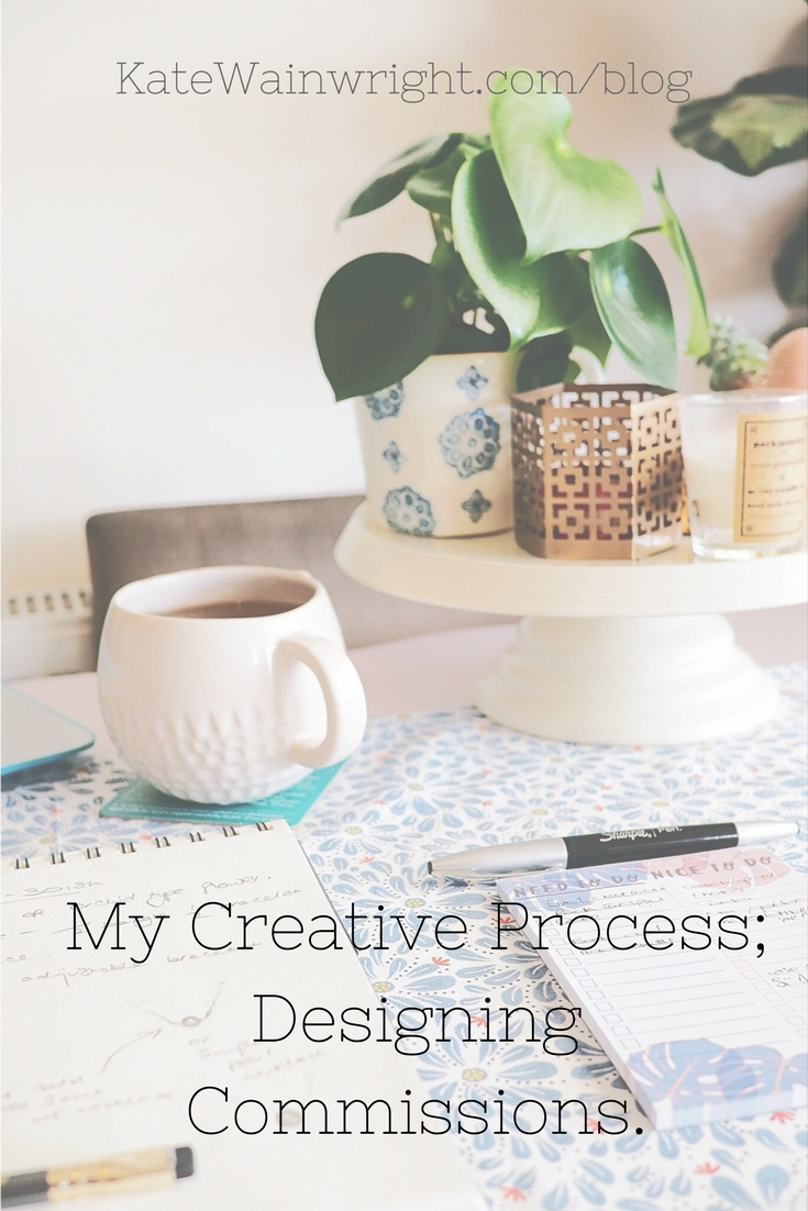 My Creative Process, Designing Commissions | Kate Wainwright Jewellery Blog | KateWainwright.com