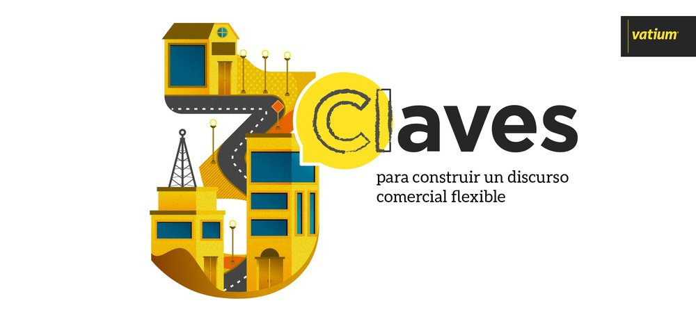 3 claves para construir discurso comercial flexible