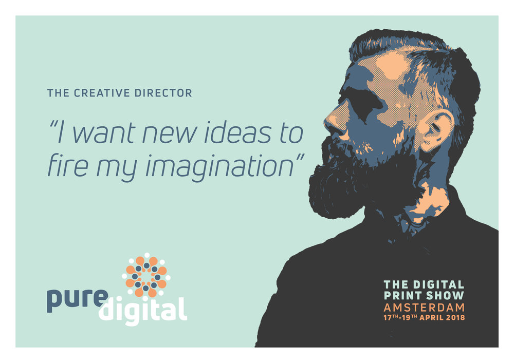 Pure Digital is a new event designed to inspire the creative industry with digital print creativity