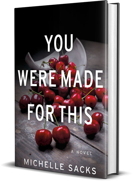 you were made for this, michelle sacks, book, novel