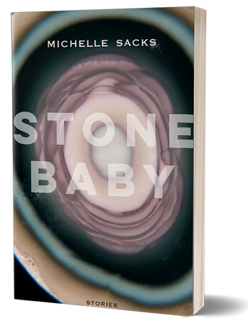 stone baby, michelle sacks, stories, book
