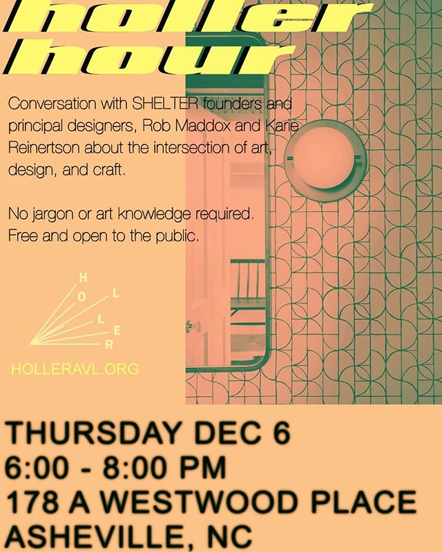 Join us for yet another Holler Hour this time with the incredible SHELTER team! Dec 6, 6 to 8pm-be there or be square.