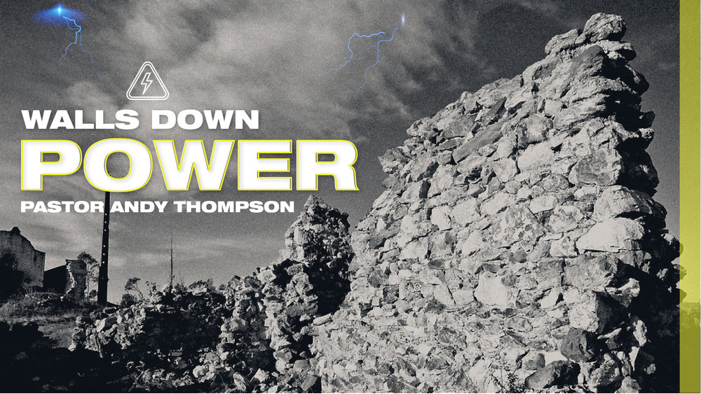 walls-down-power_Sermon Title Graphic - SCREEN.jpg