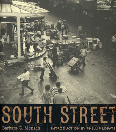 South Street  Published by Columbia University Press Hardcover Trade Edition 2007 Paperback Edition 2009