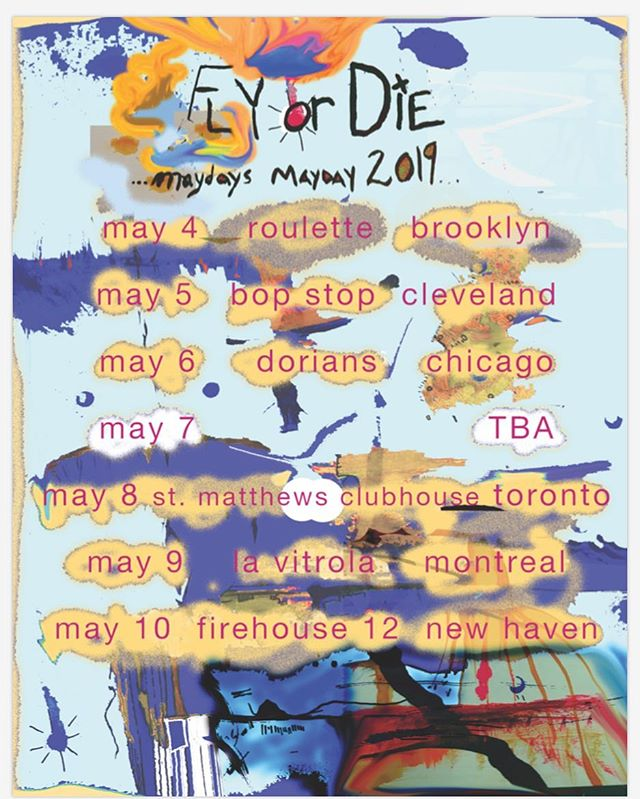 ¡look! a legible tour poster fly or die maydays mayday may 4 brooklyn @roulette_intermedium  may 5 cleveland @bopstoptms @newghostsmusic  may 6 chicago @throughtherecordshop @intlanthem  may 7 detroit tba may 8 toronto may 9 @suoniperilpopolo  may 10 @firehouse12studio  may 25 @ kerava, finland