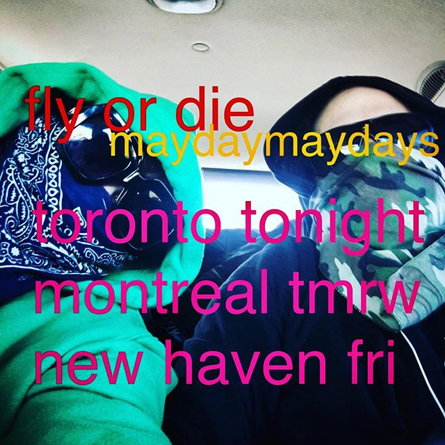 last of the... MAYDAY MAYDAYS TOUR ...fly or die bay bay MAY 8 toronto presented by @musicgalleryto doors at 8pm  MAY 9 montreal @lavitrolamusica  doors at 8pm  MAY 10 new haven, ct @firehouse12studio doors at 8pm  see ya there 🦜