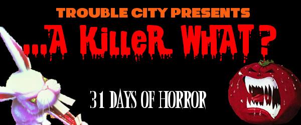 31 Days of Horror - A Killer What.jpg
