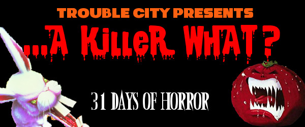 31 Days of Horror - A Killer What.jpg