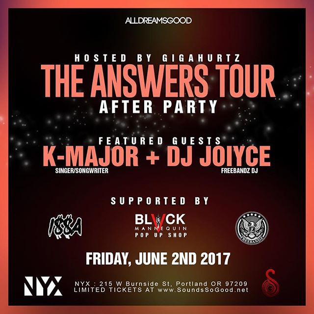 The Answers Tour Afterparty in Portland this Friday at NYX!  Shouts to @joiyceworld @kmajormusic @therealblackmannequin @issaworld @nyxpdx  #AllDreamsGood #portland #PDX