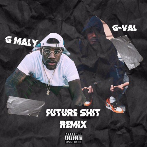 FUTURE SHIT FT. G-VAL
