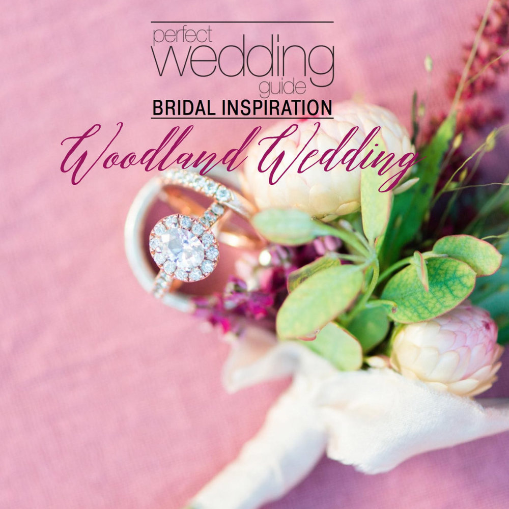 Perfect Wedding Guide Feature   Bridal Inspiration : Woodland Wedding (pg 216-221)