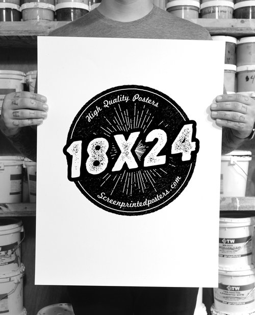 18 x 24 screen printed posters