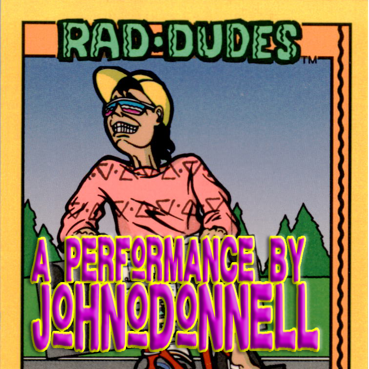 "RadDudes"" is a performance by John O'Donnell aimed at creating a moment of intimacy between performer and individual members of the audience.  Each participant will receive a sealed gift to remind each of us what ""Rad Dudes"" we all are."