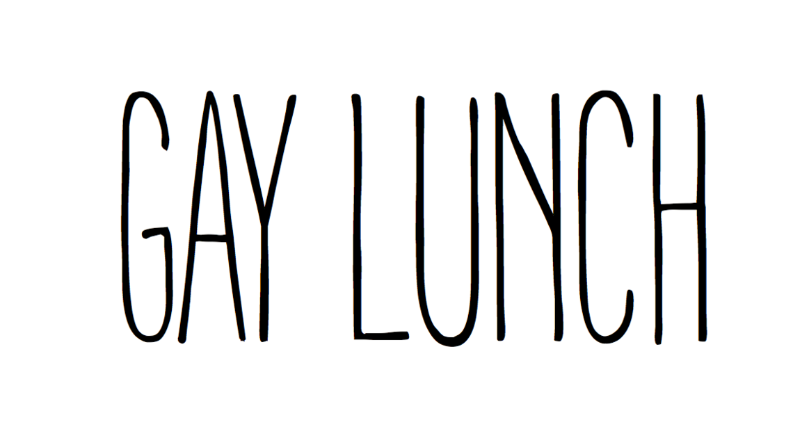 GAY LUNCH PODCAST
