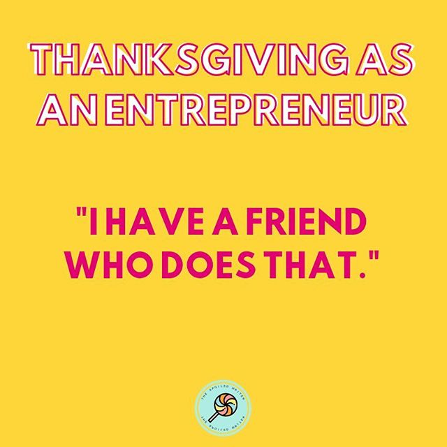 When you tell someone at Thanksgiving and then all of a sudden everyone knows an entrepreneur. No you dont. You're friend has been trying to get that business off the ground for 10 years. It's not a business without a plan. • • #thespoiledwriter #thanksgivingasanentrepreneur