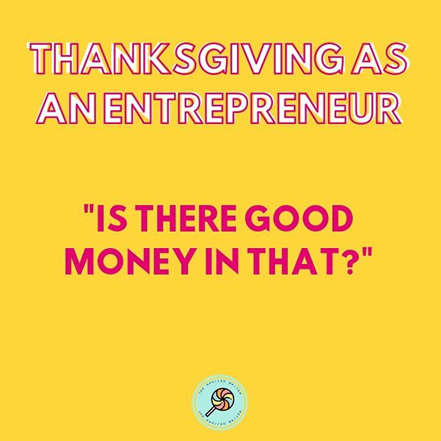 "When you tell people at thanksgiving you own a business and they ask ""is there good money in that?"" • • My response: there's good money in anything if you work hard. Stop looking for a lazy shortcut to riches.😂 • • #thespoiledwriter #thanksgivingasanentrepreneur"