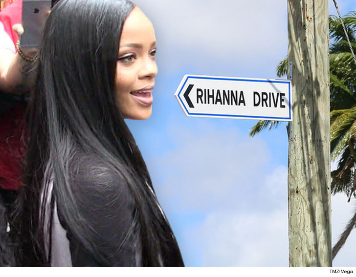 "Her own street in Barbados and it's the very same one she grew up on. The Government of Barbados will officially change Westbury New Road to Rihanna Drive Thursday in honor of RiRi. The sign's already up, but Thursday there's going to be an official name changing ceremony and the ""Kiss it Better"" singer is expected to show face. Rihanna lived at the home until the age of 16 when she left to pursue her music career. Her family doesn't live there anymore but it remains a major tourist attraction, and with that paint job it's kinda hard to miss."